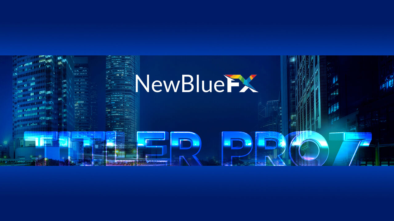 NewBlueFX Titler Pro 7.3.201016 Ultimate Free Download For Mac & Windows 2021